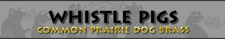 Whistle Pigs Band: Common Prairie Dog Brass