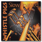Slow Roasted Album by Whistle Pigs
