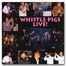 Whistle Pigs Live Album Cover